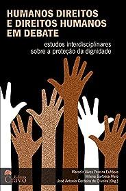 Humanos Direitos e Direitos Humanos em debate: estudos interdisciplinares sobre a proteção da dignidade