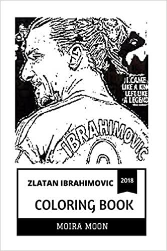 Zlatan Ibrahimovic Coloring Book: Chuch Norris of Football and ...