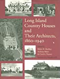 Front cover for the book Long Island country houses and their architects, 1860-1940 by Robert B. MacKay