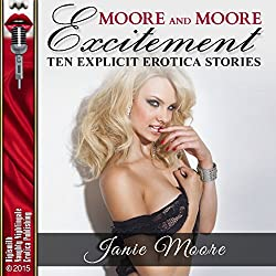 Moore and Moore Excitement: Lesbian Sex, Gangbangs, Anal Sex, Threesomes, and Moore!