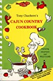 Tony Chachere's Cajun Country Cookbook, Chachere, Tony, 0960458018