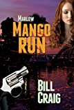 Marlow: Mango Run, Bill Craig, 1497340829