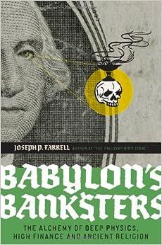 Babylon's Banksters by Joseph P. Farrell (14-Oct-2010)
