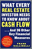What Every Real Estate Investor Needs to Know about Cash Flow... And 36 Other Key Financial Measures, Frank Gallinelli, 0071422579