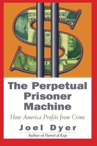 Perpetual Prisoner Machine: How America Profits From Crime
