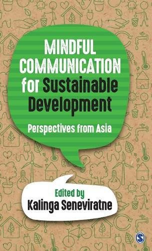 Mindful Communication for Sustainable Development: Perspectives from Asia by SAGE Publications Pvt. Ltd