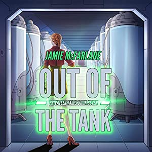 Out Of The Tank: Privateer Tales Book 7