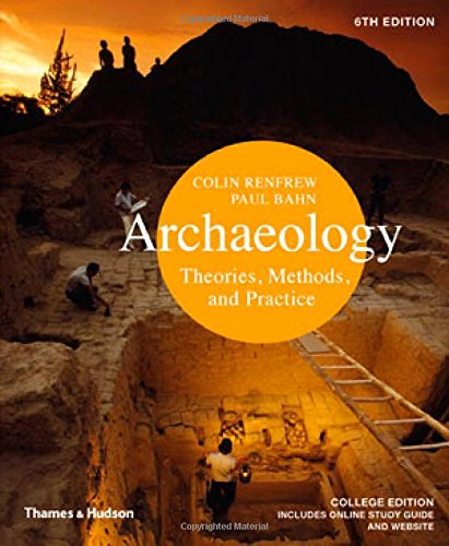 Archaeology:Theories,Methods+Practice