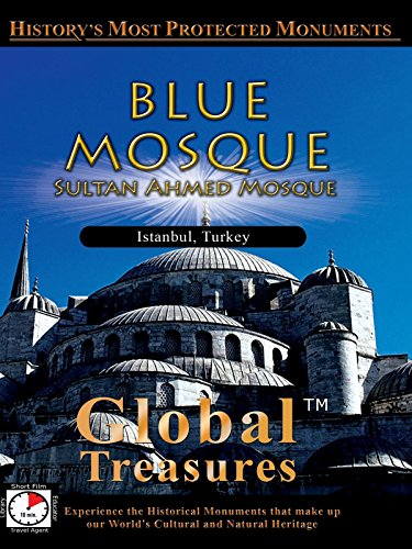 - Global Treasures - Blue Mosque - Sultan Ahmed Mosque - Istanbul, Turkey
