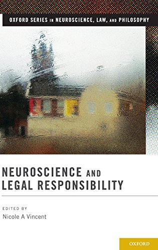 (Neuroscience and Legal Responsibility (Oxford Series in Neuroscience, Law, and Philosophy))