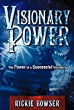 Visionary Power, Rickie Bowser, 1609572696