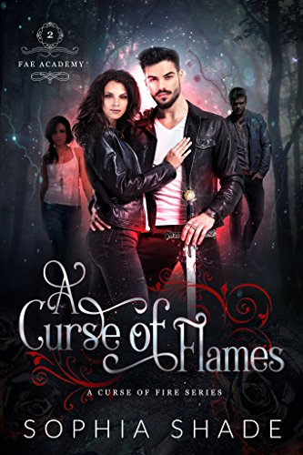 A Curse of Flames  (Fae Academy Book 2) by [Shade, Sophia]