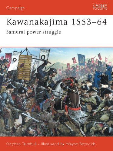 Kawanakajima 1553–64: Samurai power struggle (Campaign Book 130)