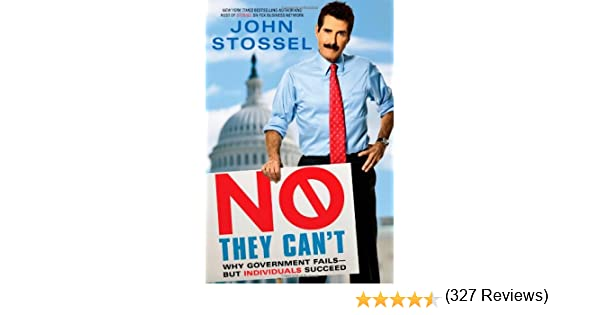 No, They Can't: Why Government Fails-But Individuals Succeed: John ...