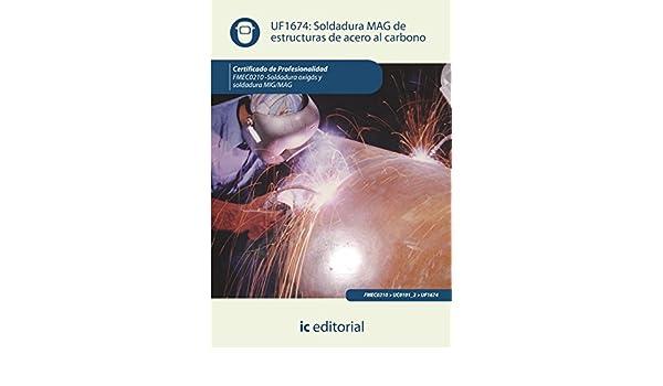 Amazon.com: Soldadura MAG de estructuras de acero al carbono. FMEC0210 (Spanish Edition) eBook: Francisco José Entrena González: Kindle Store