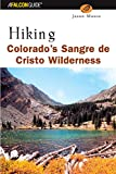 Hiking Colorado's Sangre de Cristo Wilderness, Jason Moore, 0762711086