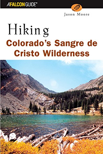 Hiking Colorado's Sangre de Cristo Wilderness (Regional Hiking Series)