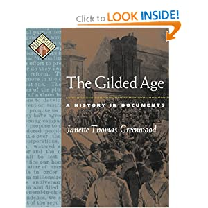The Gilded Age: A History in Documents Janette Thomas Greenwood