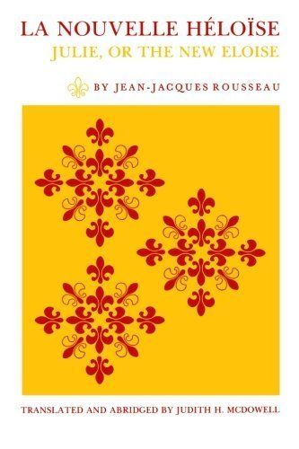 La Nouvelle Héloïse: Julie, or the New Eloise : Letters of Two Lovers, Inhabitants of a Small Town at the Foot of the Alps by Jean-Jacques Rousseau (1990-10-01) - Nouveau Silver Letters
