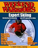 A Weekend Warrior's Guide to Expert Skiing, Stephen Phipps and Judy Liedtke, 0978918517