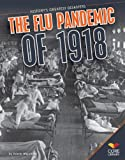 Flu Pandemic Of 1918, Kristin Marciniak, 1617839566