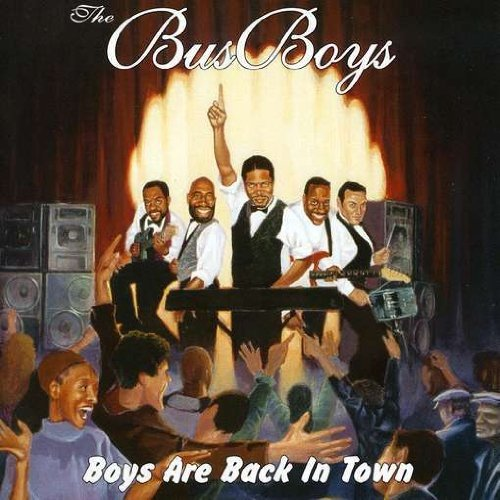 (Boys Are Back in Town By BusBoys (2000-06-13))