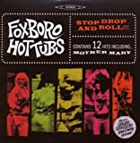 Stop Drop And Roll!!! by Foxboro Hot Tubs (2008-05-20)