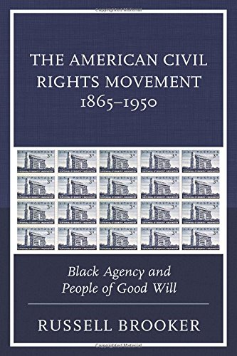 Search : The American Civil Rights Movement 1865–1950: Black Agency and People of Good Will