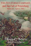 download ebook the five forks campaign and the fall of petersburg: march 29 - april 1, 1865 pdf epub
