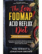The Low Fodmap Acid Reflux Diet: For Beginners - Discover the Power of Proper Nutrition to Promote A Balance Body pH for Optimum Health and Wellness: With Karen Nosrat, Daryl Shroder, & Kent McCabe