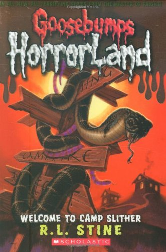 Welcome to Camp Slither (Goosebumps HorrorLand, No. 9)