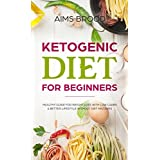 Ketogen Diet for Beginners: Healthy Guide for Weight Loss with Low Carbs & Better Lifestyle without Diet Mistakes (Keto diet, Guide, Recipes)