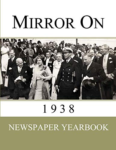 1938 Present - Mirror On 1938: Newspaper Yearbook containing 120 front pages from 1938 - Unique birthday gift / present idea.