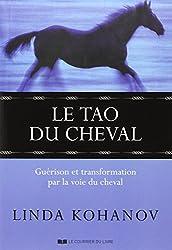 Le Tao du cheval : Guérison et transformation par la voie du cheval