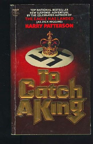 To Catch A King by Harry Patterson