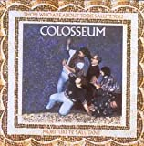 Those Who Are About to Die Salute You: Remastered by Colosseum (2001-01-02)