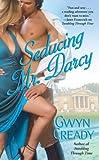 (Seducing Mr. Darcy) By Cready, Gwyn (Author) Mass market paperback on 29-Jul-2008