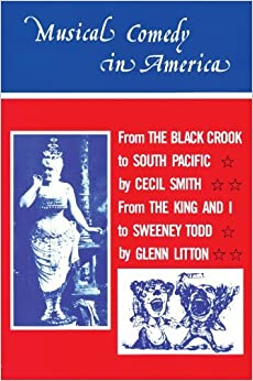 Book Musical Comedy in America: From The Black Crook to South Pacific, From The King & I to Sweeney Todd by Glenn Litton (1987-01-07)
