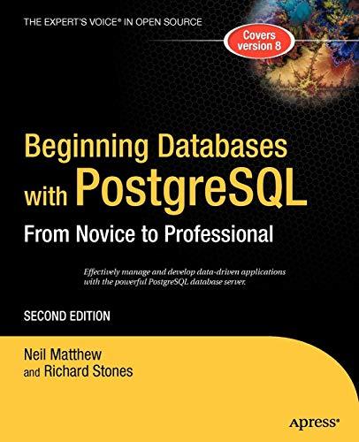 Beginning Databases with PostgreSQL: From Novice to Professional (Beginning From Novice to Professional)
