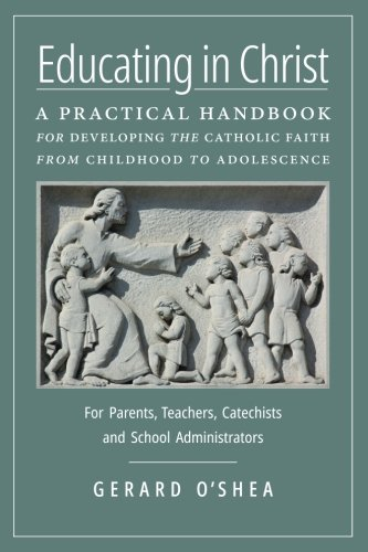 !B.E.S.T Educating in Christ: A Practical Handbook for Developing the Catholic Faith from Childhood to Adoles [K.I.N.D.L.E]