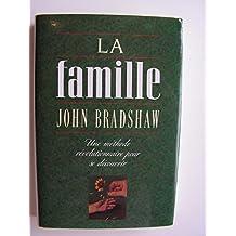 La famille - Une méthode révolutionnaire pour se découvrir