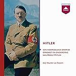 Hitler: Een hoorcollege over de opkomst en ondergang van Adolf Hitler | Maarten van Rossem