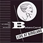 Barbara at Birdland by Barbara Carroll…