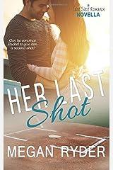 Her Last Shot: A Last Shot Romance Novella Paperback