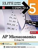 5 Steps to a 5: AP Microeconomics 2019 Elite Student Edition (5 Steps To A 5 AP Microeconomics & Macroeconomics)
