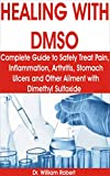 HEALING WITH DMSO: The Complete Guide to Safely