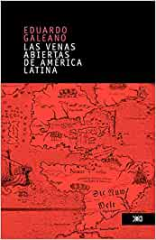 Las venas abiertas de America Latina: Amazon.es: Galeano, Eduardo: Libros
