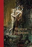 img - for Mystical Symbolism: The Salon de la Rose+Croix in Paris, 1892 1897 book / textbook / text book