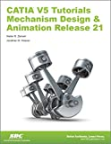 CATIA V5 Tutorials Mechanism Design and Animation Release 21