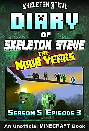 Diary of Minecraft Skeleton Steve the Noob Years - Season 5 ...